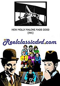 HOW MOLLY MALONE MADE GOOD (1915) starring Marguerite Gale