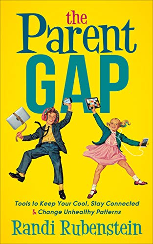 The Parent Gap: Tools to Keep Your Cool, Stay Connected & Change Unhealthy Patterns