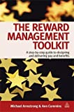 img - for The Reward Management Toolkit: A Step-by-Step Guide to Designing and Delivering Pay and Benefits book / textbook / text book