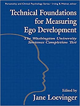 Technical Foundations for Measuring Ego Development: The Washington University Sentence Completion Test