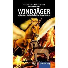 Windjaeger: und andere fantastische Pferdegeschichten (German Edition)