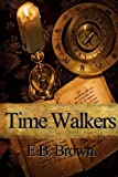 Time Walkers 2 Book Bundle, E. B. Brown, 0989305341
