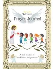 Children's Prayer Journal - A Daily Practice of Mindfulness and Gratitude: Full Color Christian journal for kids, both boys and girls.