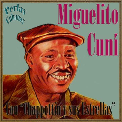Bolero): Miguelito Cuní & Chappottin Y Sus Estrellas: MP3 Downloads