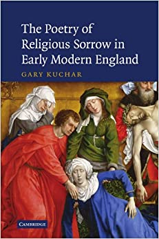 The Poetry of Religious Sorrow in Early Modern England