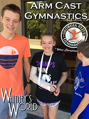 Arm Cast Gymnastics