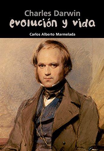 Descargar Libro Charles Darwin. Evolución Y Vida Carlos Alberto Marmelada