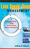 Lean Supply Chain Management: A Handbook for Strategic Procurement
