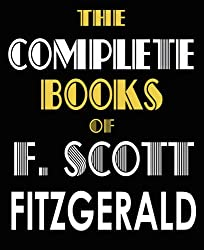 THE COMPLETE NOVELS & SHORT STORIES OF F. SCOTT FITZGERALD (illustrated)