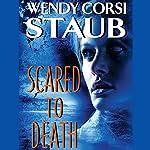 Scared to Death | Wendy Corsi Staub