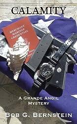 CALAMITY (A Captain Grande Angil Mystery Book 1)
