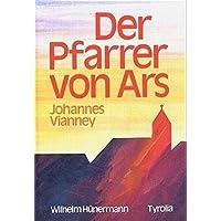 Der Pfarrer von Ars: Johannes Vianney