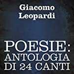 Poesie: Antologia di 24 canti [Poetry: A 24-Poem Anthology] | Giacomo Leopardi