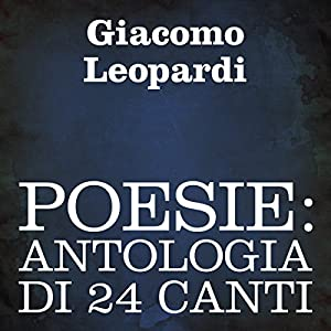 Poesie: Antologia di 24 canti [Poetry: A 24-Poem Anthology] Audiobook
