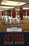 Affairs of Steak, Julie Hyzy, 1410449319