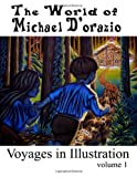 The World of Michael d'Orazio - Voyages in Illustration, Michael D'Orazio, 146103194X