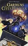 Gardiens des Cités perdues, tome 1 par Messenger