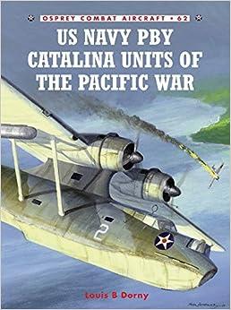 US Navy PBY Catalina Units of the Pacific War (Combat Aircraft)