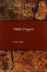 Hittite Prayers (Writings from the Ancient World)