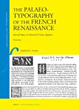 The Palaeotypography of the French Renaissance : Selected Papers on Sixteenth-Century Typefaces, Vervliet, Hendrik D. L., 9004169822