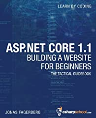 Want to learn how to build ASP.NET Core 1.1 MVC Web Applications?Prerequisites: * C# (Intermediate level) * HTML5/CSS3 (Basic knowledge) This book is primarily aimed at developers who want to learn how to build ASP.NET Core 1.1 MVC Applicatio...