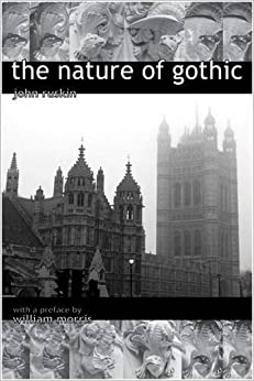 Book The Nature of Gothic. a Chapter from the Stones of Venice. Preface by William Morris by John Ruskin (2008-07-01)