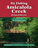Fly Fishing Amicalola Creek, Delayed Harvest: An Excerpt from Fly Fishing Georgia (No Nonsense Fly Fishing Guidebooks)