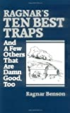 Ten Best Traps and a Few Others That Are Damn Good, Too, Ragnar Benson, 0873643283