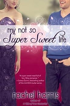 My Not So Super Sweet Life (My Super Sweet Sixteenth Century series Book 3) by [Harris, Rachel]