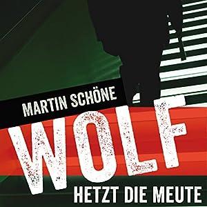 Wolf hetzt die Meute (Wolf 1) Hörbuch