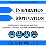 Inspiration, Motivation, Self Help, Personal Development: Inspirational & Motivational Audio Books | Knight Writer