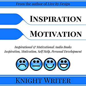 Inspiration, Motivation, Self Help, Personal Development Audiobook