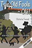 Two Old Fools - Ole!, Victoria Twead, 1494430940