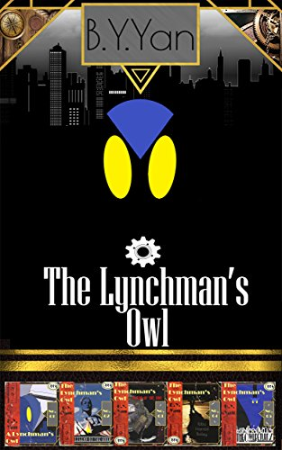 Book: The Lynchman's Owl (The Lynchman's Owl Collections Book 1) by B.Y. Yan