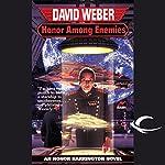 Honor Among Enemies: Honor Harrington, Book 6   David Weber