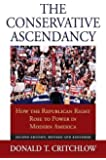 The Conservative Ascendancy: How the Republican Right Rose to Power in Modern America?Second Edition, Revised and…