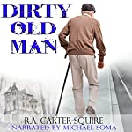 Dirty Old Man | R. A. Carter-Squire