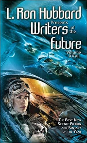 L. Ron Hubbard Presents Writers of the Future Volume 27: The ...