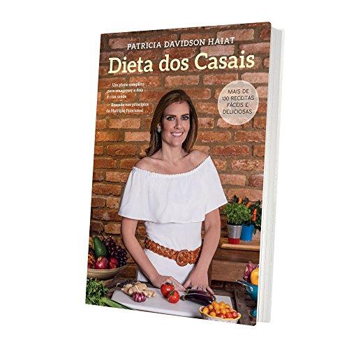 Dieta dos Casais. Um Plano Completo Para Emagrecer a Dois e com Saúde. Baseado nos Princípios da Nutrição Funcional