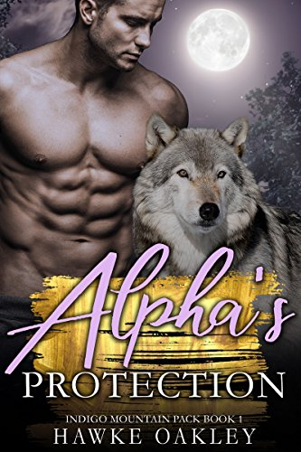Alpha's Protection (Indigo Mountain Pack Book 1)