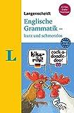 Langenscheidt Englische Grammatik - kurz und schmerzlos - Buch mit Übungen zum Download (Langenscheidt Grammatik - kurz und schmerzlos)