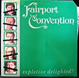 FAIRPORT CONVENTION EXPLETIVE DELIGHTED vinyl record