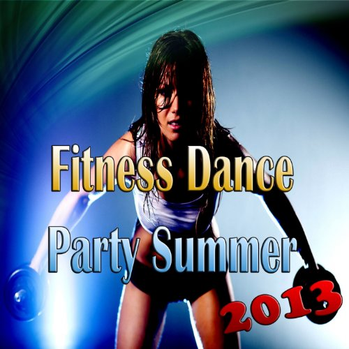 Fitness Dance Party Summer 2013 (Gymnastics - Songs 2013 Summer Party