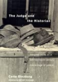 The Judge and the Historian: Marginal Notes on a Late-Twentieth-Century Miscarriage of Justice by Carlo Ginzburg front cover