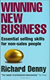 Winning New Business, Richard Denny, 0749450096