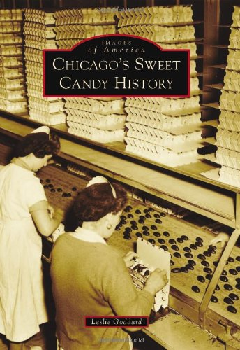 Chicago's Sweet Candy History (Images of America)