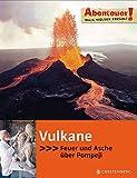 Abenteuer! Maja Nielsen erzählt. Vulkane: Feuer und Asche über Pompeji