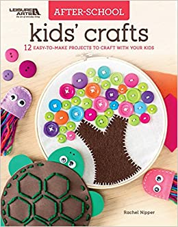 After School Kids Crafts 12 Easy To Make Projects To Craft