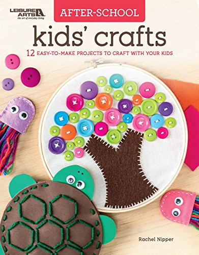 After School Kids Crafts: 12 Easy To Make Projects To Craft With Your Kids