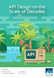 img - for API Design on the Scale of Decades: Learn How to Architect and Design Long-lasting APIs book / textbook / text book